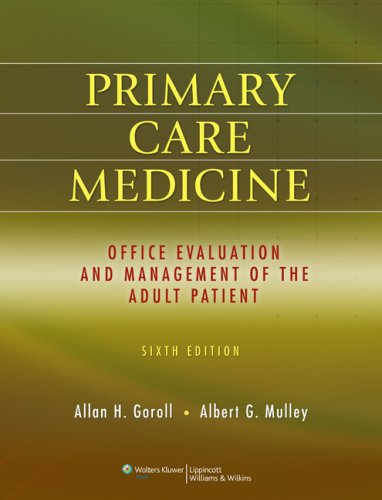 Primary Care Medicine Office Evaluation and Management of the Adult Patient 6th 2009 (Revised) edition cover