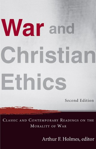 War and Christian Ethics Classic and Contemporary Readings on the Morality of War 2nd 2005 edition cover