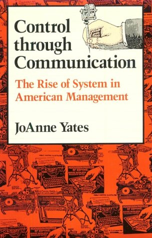 Control Through Communication The Rise of System in American Management  1989 (Reprint) edition cover