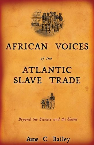African Voices of the Atlantic Slave Trade Beyond the Silence and the Shame  2006 edition cover