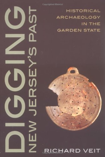 Digging New Jersey's Past Historical Archaelogy in the Garden State  2002 edition cover