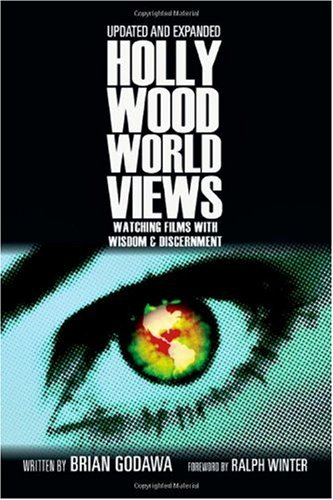 Hollywood Worldviews Watching Films with Wisdom and Discernment  2009 (Enlarged) edition cover