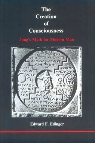 Creation of Consciousness : Jung's Myth for Modern Man N/A edition cover