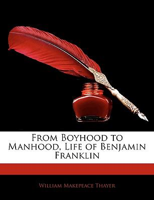From Boyhood to Manhood, Life of Benjamin Franklin N/A edition cover