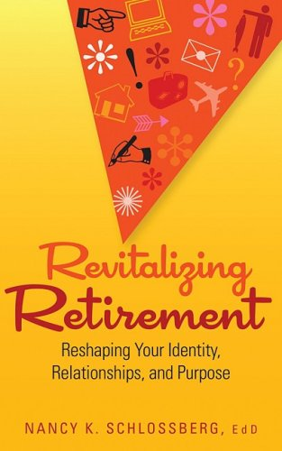 Revitalizing Retirement Reshaping Your Identity, Relationships, and Purpose  2009 edition cover