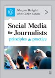 Social Media for Journalists Principles and Practice  2013 edition cover