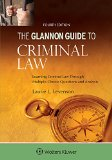 Glannon Guide to Criminal Law Learning Criminal Law Through Multiple-Choice Questions and Analysis 4th 2015 (Student Manual, Study Guide, etc.) edition cover
