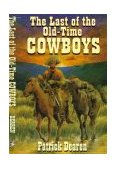 Last of the Old Time Cowboys  N/A 9781556226137 Front Cover