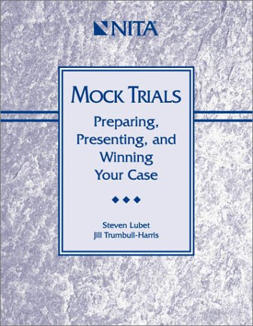 Mock Trials Preparing, Presenting and Winning Your Case  2001 edition cover