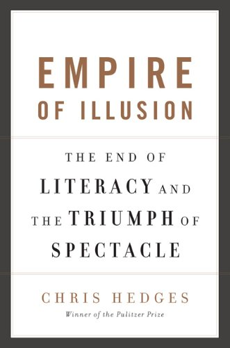Empire of Illusion The End of Literacy and the Triumph of Spectacle  2010 edition cover
