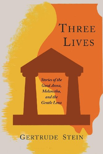 Three Lives Stories of the Good Anna, Melanctha, and the Gentle Lena N/A edition cover