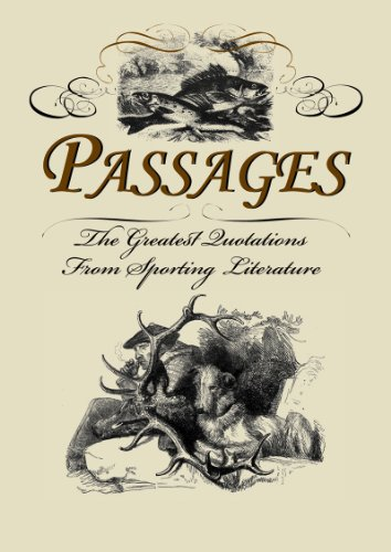 Passages The Greatest Quotes from Sporting Literature  2011 9781935342137 Front Cover