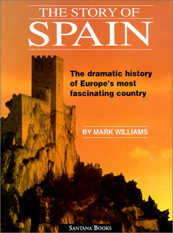 Story of Spain The Dramatic History of Europe's most Fascinating Country 4th 1990 (Revised) edition cover