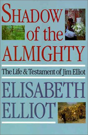 Shadow of the Almighty The Life and Testament of Jim Elliot Revised  edition cover