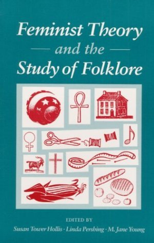 Feminist Theory and the Study of Folklore  N/A edition cover