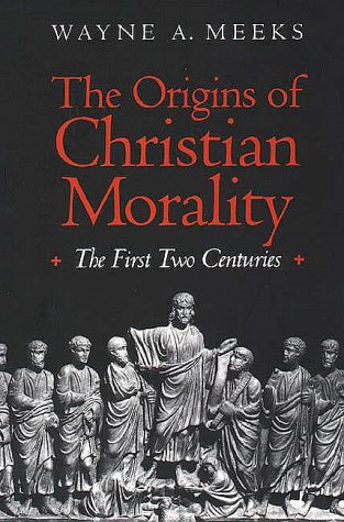Origins of Christian Morality The First Two Centuries  1993 edition cover