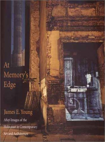 At Memory's Edge After-Images of the Holocaust in Contemporary Art and Architecture  2002 edition cover