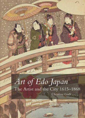 Art of Edo Japan The Artist and the City, 1615-1868  2010 9780300164138 Front Cover