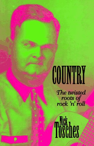 Country The Twisted Roots of Rock 'n' Roll 3rd (Revised) 9780306807138 Front Cover