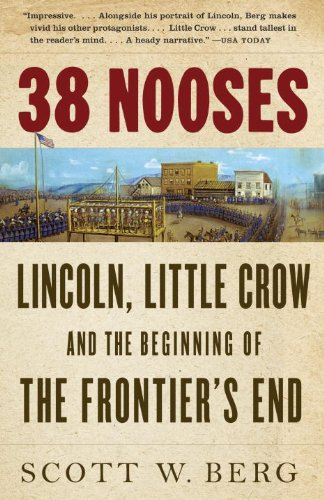 38 Nooses Lincoln, Little Crow, and the Beginning of the Frontier's End N/A edition cover