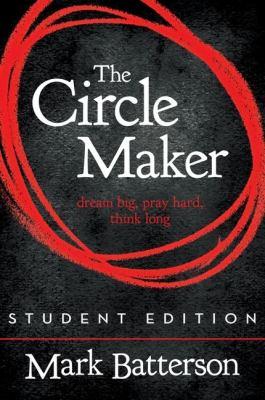 Circle Maker Dream Big. Pray Hard. Think Long  2012 (Student Manual, Study Guide, etc.) edition cover