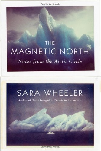 Magnetic North Notes from the Arctic Circle  2011 edition cover
