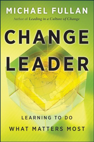 Change Leader Learning to Do What Matters Most  2011 edition cover