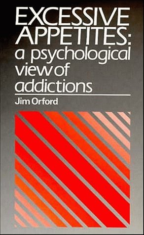 Excessive Appetites A Psychological View of Addictions 1st 1985 9780471936138 Front Cover