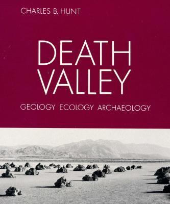 Death Valley Geology, Ecology, Archaeology N/A edition cover