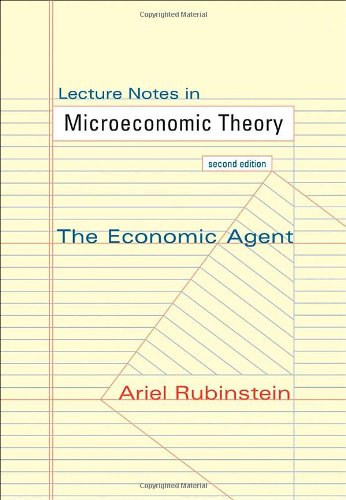Lecture Notes in Microeconomic Theory The Economic Agent 2nd 2012 (Revised) edition cover