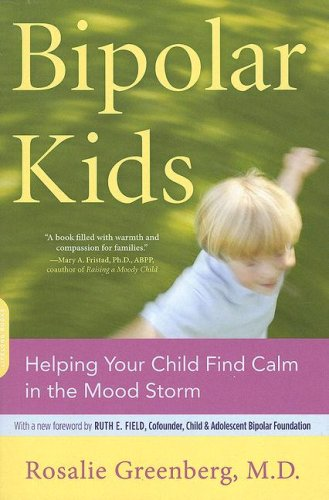Bipolar Kids Helping Your Child Find Calm in the Mood Storm  2008 edition cover