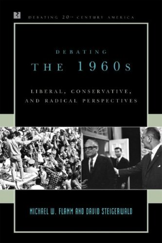 Debating the 1960s Liberal, Conservative, and Radical Perspectives  2007 edition cover