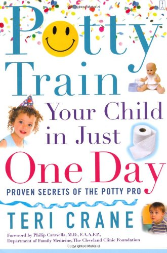 Potty Train Your Child in Just One Day Proven Secrets of the Potty Pro  2006 edition cover