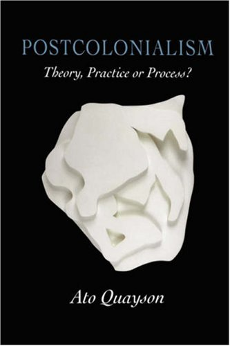 Postcolonialism Theory, Practice or Process?  1999 9780745617138 Front Cover