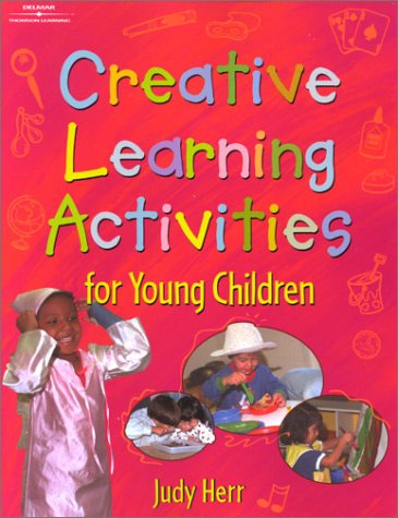 Creative Learning Activities for Young Children   2001 edition cover