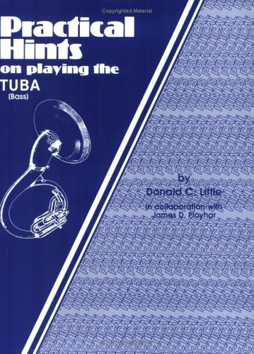 Practice Hints on Playing Tuba   1985 9780769224138 Front Cover