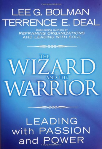 Wizard and the Warrior Leading with Passion and Power  2006 edition cover