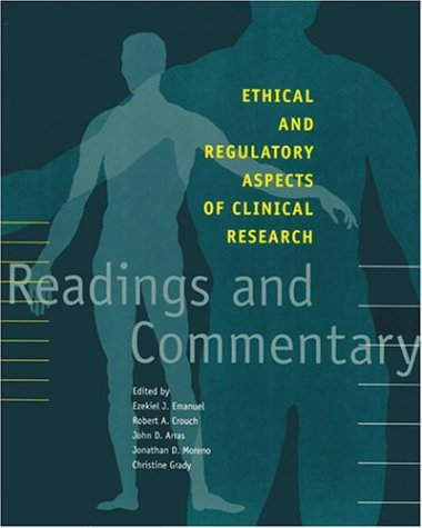 Ethical and Regulatory Aspects of Clinical Research Readings and Commentary  2004 edition cover