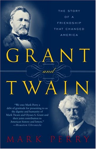 Grant and Twain The Story of an American Friendship N/A 9780812966138 Front Cover