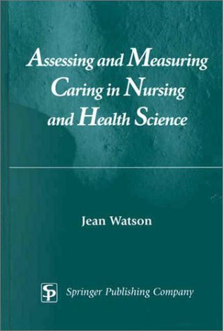 Assessing and Measuring Caring in Nursing and Health Sciences   2002 edition cover