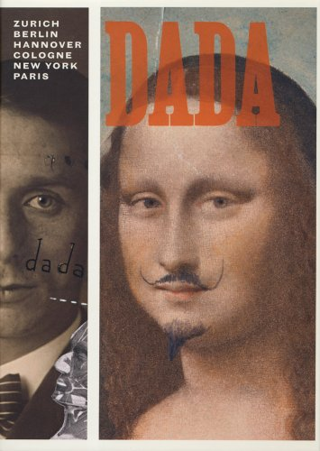 Dada Zurich, Berlin, Hannover, Cologne, New York, Paris  2005 edition cover