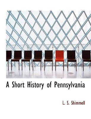 Short History of Pennsylvani N/A 9781115116138 Front Cover
