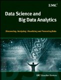 Data Science and Big Data Analytics A Practitioner′s Guide Using Free and Open Source Tools  2015 9781118876138 Front Cover