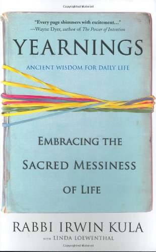 Yearnings Embracing the Sacred Messiness of Life Revised  9781401309138 Front Cover