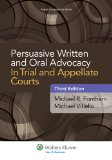 Persuasive Written and Oral Advocacy in Trial and Appellate Courts:   2013 edition cover