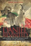 Daniel Revisited Discovering the Four Mideast Signs Leading to the Antichrist  2013 9781490815138 Front Cover
