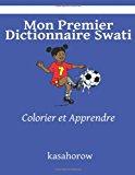 Mon Premier Dictionnaire Swati Colorier et Apprendre Large Type 9781492770138 Front Cover