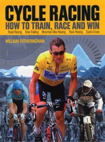 Cycle Racing How to Train, Race and Win  2004 9781554070138 Front Cover