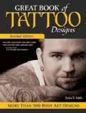 Great Book of Tattoo Designs, Revised Edition More Than 500 Body Art Designs Revised  9781565238138 Front Cover