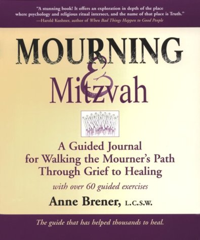 Mourning and Mitzvah A Guided Journal for Walking the Mourner's Path Through Grief to Healing 2nd 2001 (Revised) 9781580231138 Front Cover